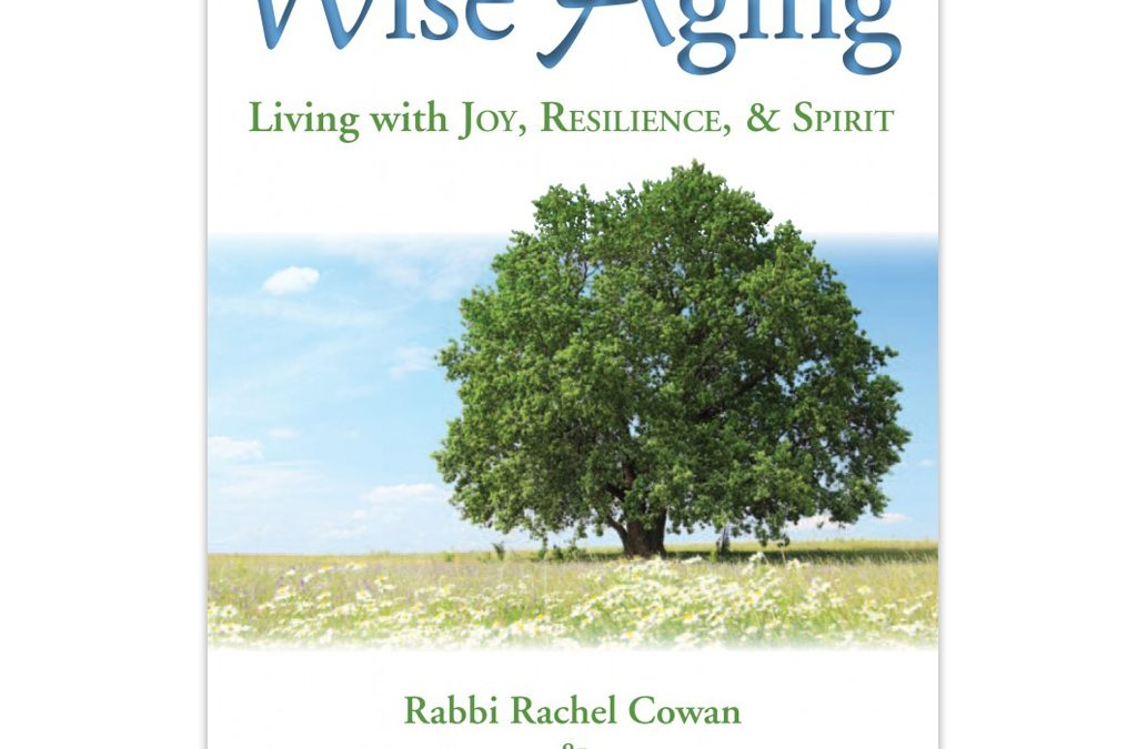 Wise Aging: Living with Joy, Resilience, and Spirit